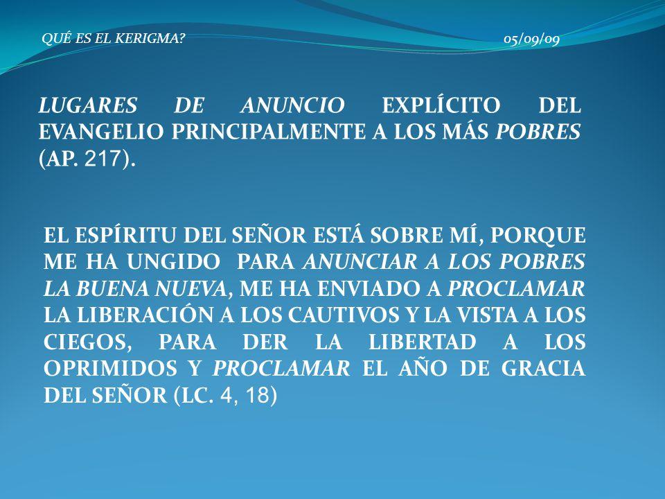 QUÉ ES EL KERIGMA 05/09/09 LUGARES DE ANUNCIO EXPLÍCITO DEL EVANGELIO PRINCIPALMENTE A LOS MÁS POBRES (AP. 217).