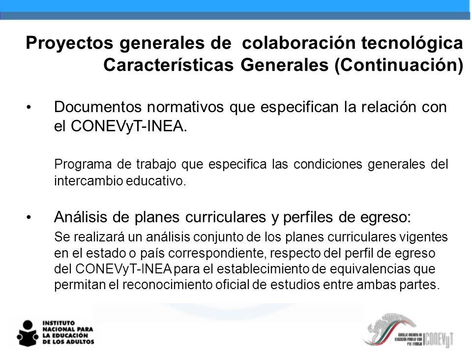 Proyectos generales de colaboración tecnológica Características Generales (Continuación)