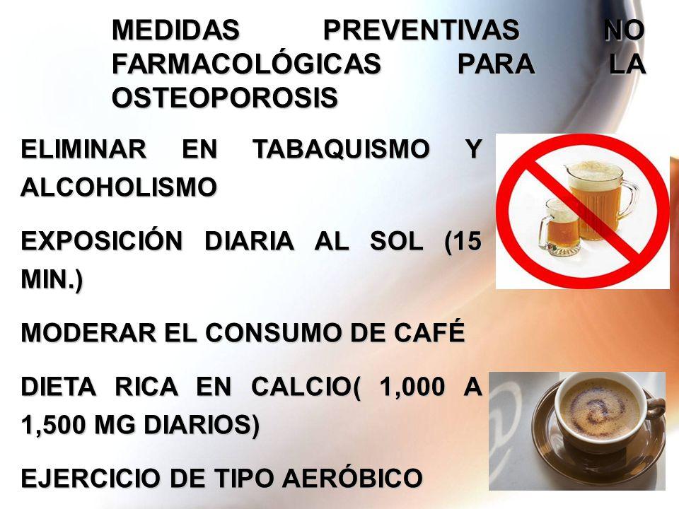 MEDIDAS PREVENTIVAS NO FARMACOLÓGICAS PARA LA OSTEOPOROSIS
