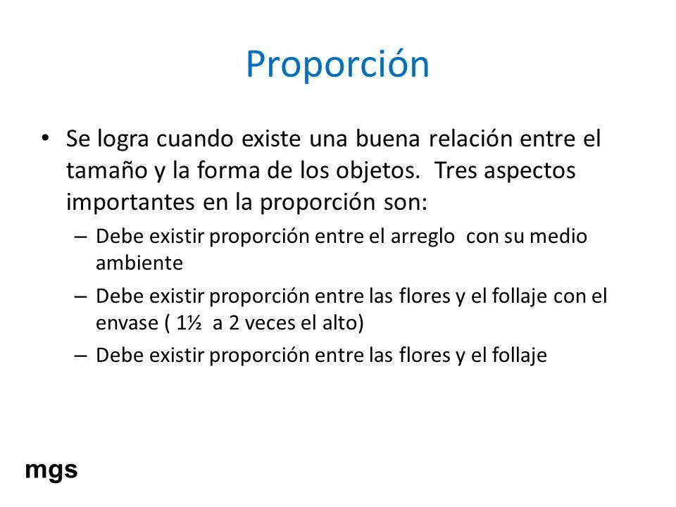 ProporciónSe logra cuando existe una buena relación entre el tamaño y la forma de los objetos. Tres aspectos importantes en la proporción son: