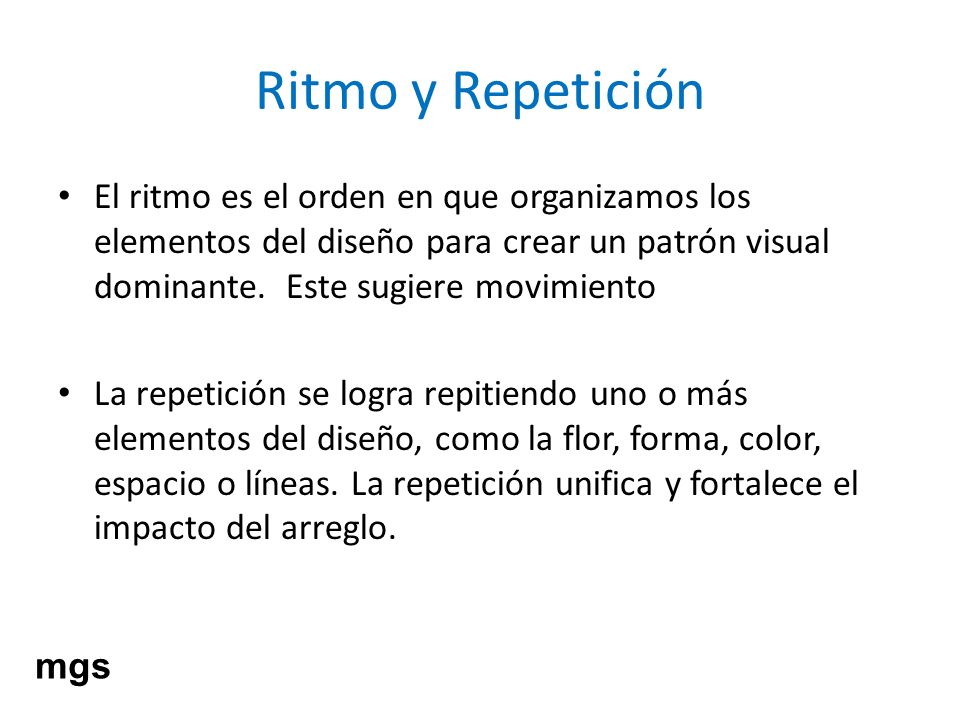 Ritmo y RepeticiónEl ritmo es el orden en que organizamos los elementos del diseño para crear un patrón visual dominante. Este sugiere movimiento.