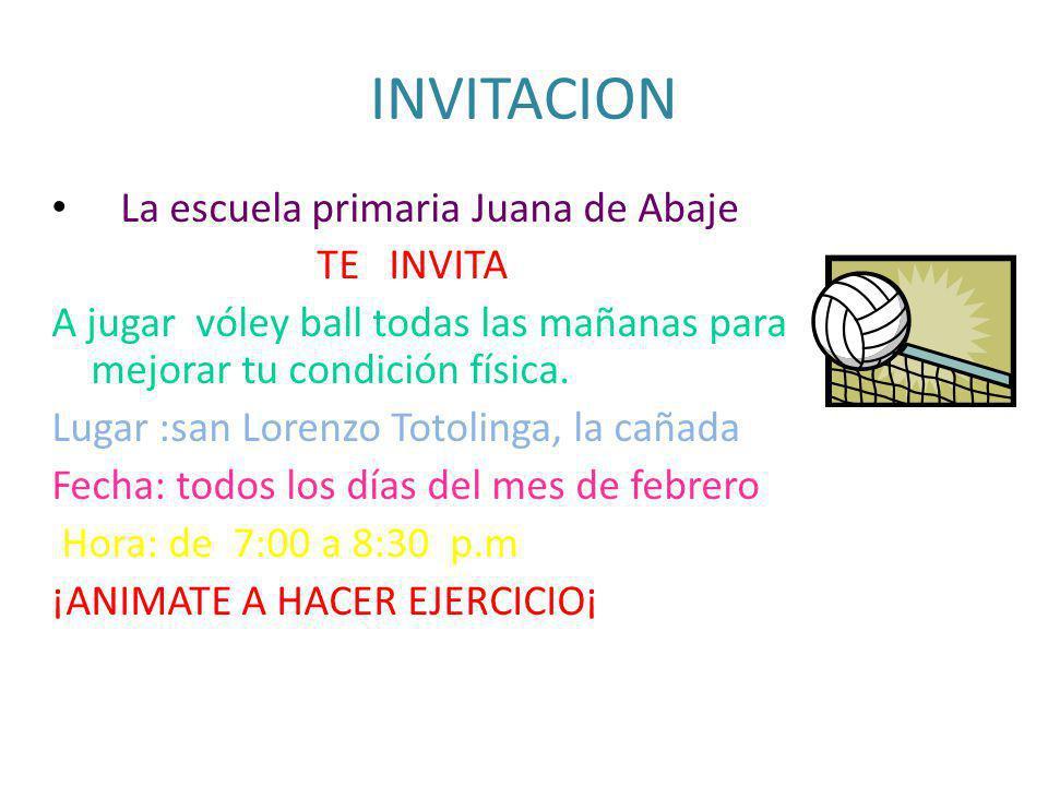 INVITACION La escuela primaria Juana de Abaje TE INVITA