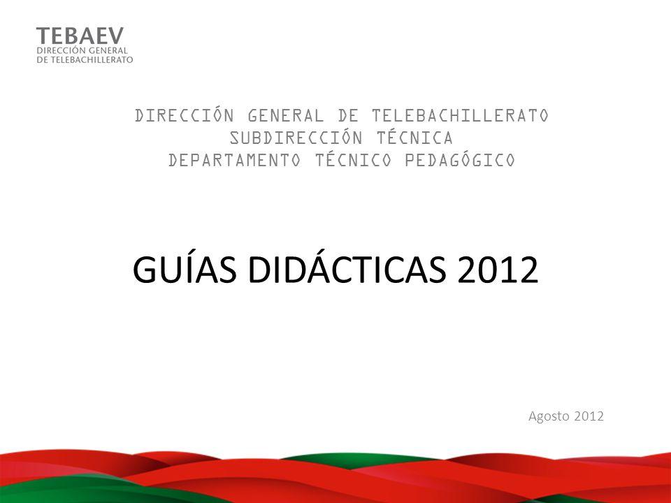 GUÍAS DIDÁCTICAS 2012 DIRECCIÓN GENERAL DE TELEBACHILLERATO