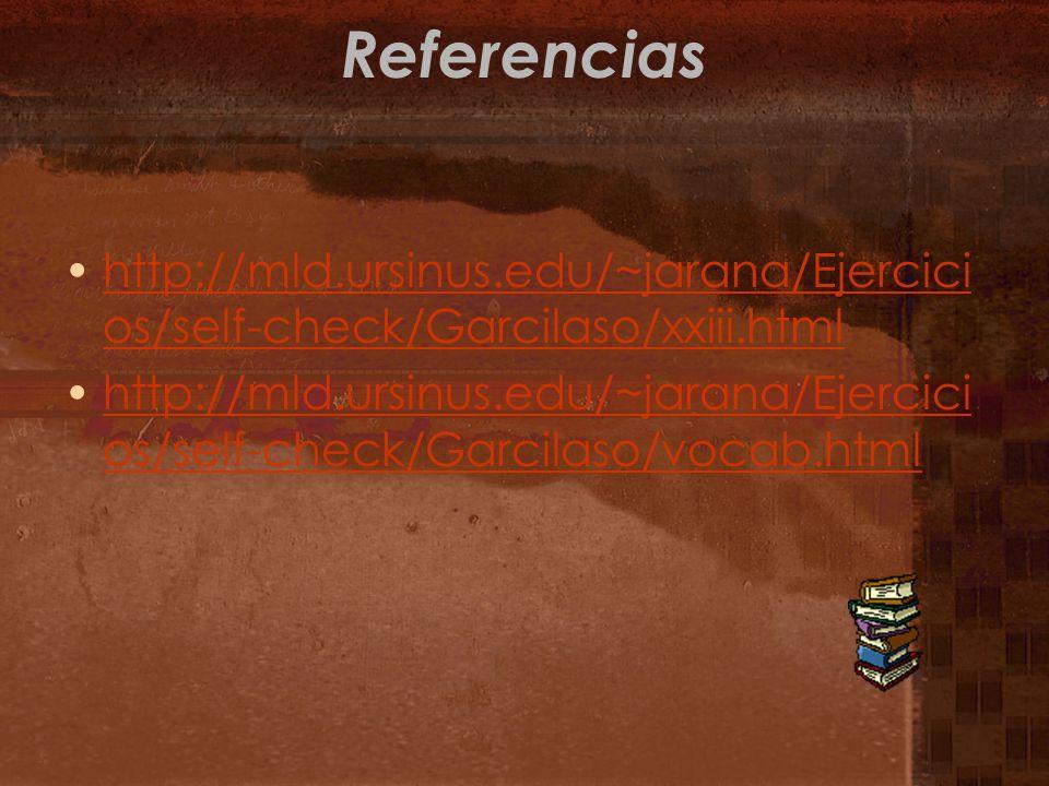 Referencias http://mld.ursinus.edu/~jarana/Ejercicios/self-check/Garcilaso/xxiii.html.