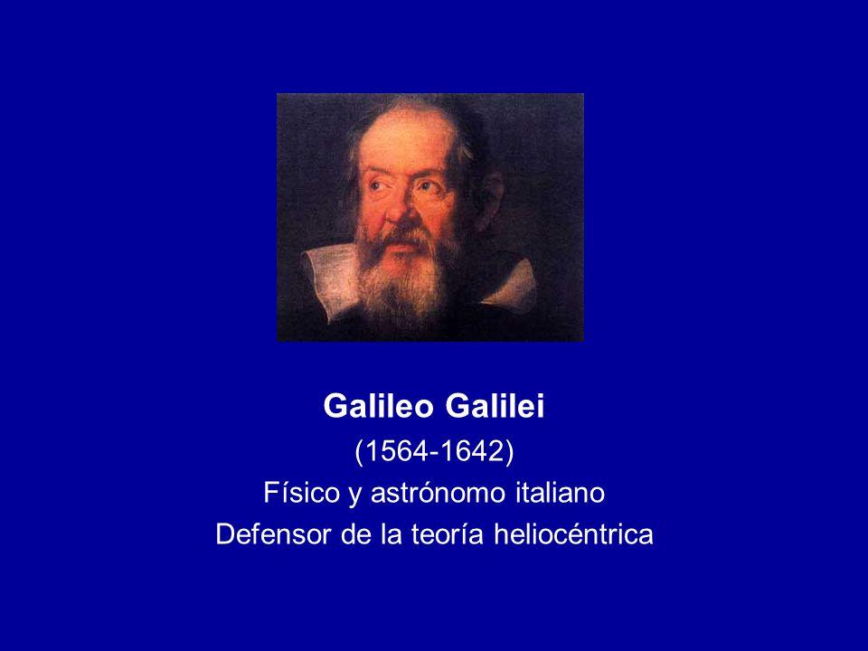 Galileo Galilei (1564-1642) Físico y astrónomo italiano