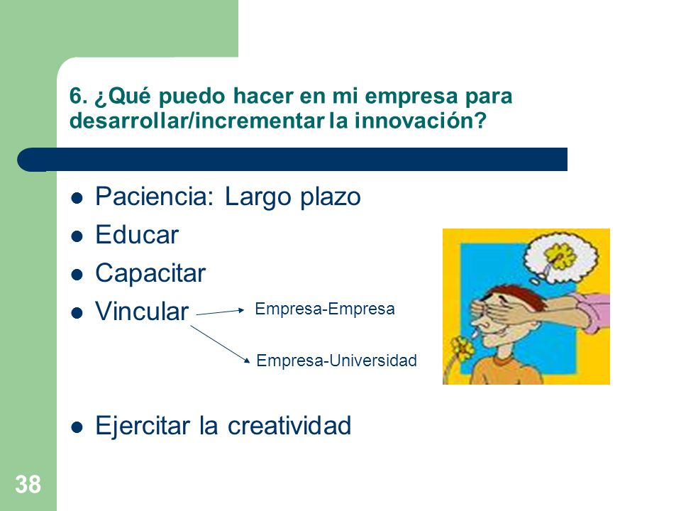 Paciencia: Largo plazo Educar Capacitar Vincular
