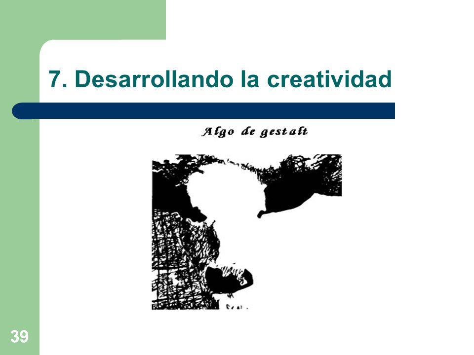 7. Desarrollando la creatividad