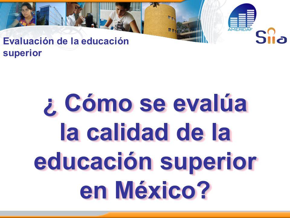 ¿ Cómo se evalúa la calidad de la educación superior en México