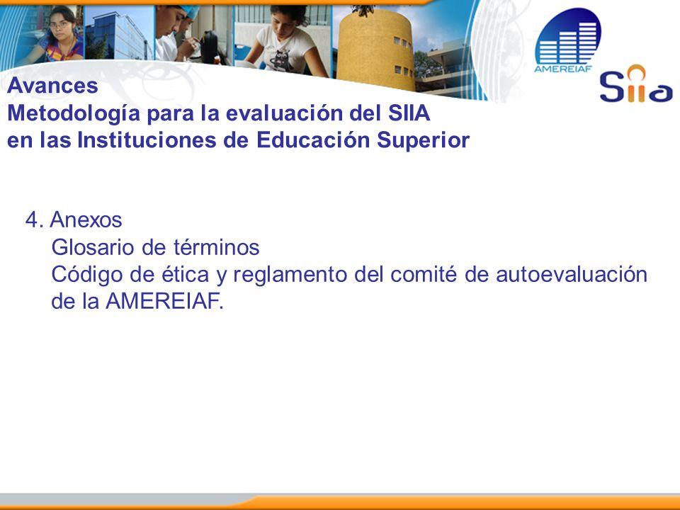 Avances Metodología para la evaluación del SIIA. en las Instituciones de Educación Superior. 4. Anexos.
