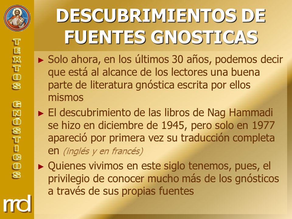 DESCUBRIMIENTOS DE FUENTES GNOSTICAS