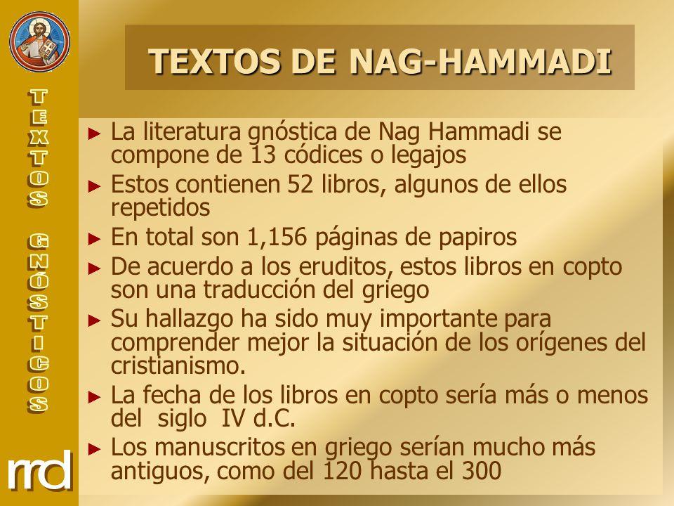 TEXTOS DE NAG-HAMMADI La literatura gnóstica de Nag Hammadi se compone de 13 códices o legajos.