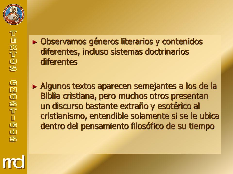 Observamos géneros literarios y contenidos diferentes, incluso sistemas doctrinarios diferentes