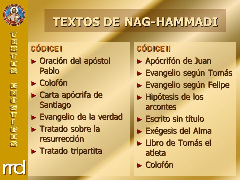 TEXTOS DE NAG-HAMMADI CÓDICE I Oración del apóstol Pablo Colofón