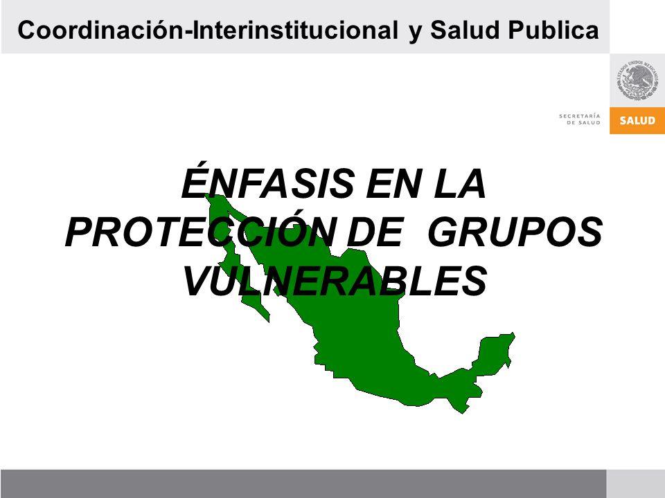 ÉNFASIS EN LA PROTECCIÓN DE GRUPOS VULNERABLES