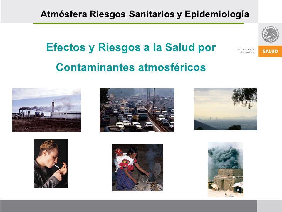 Efectos y Riesgos a la Salud por Contaminantes atmosféricos