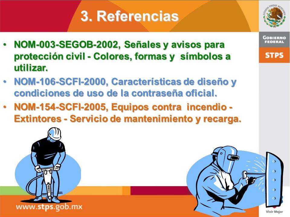 3. Referencias NOM-003-SEGOB-2002, Señales y avisos para protección civil - Colores, formas y símbolos a utilizar.
