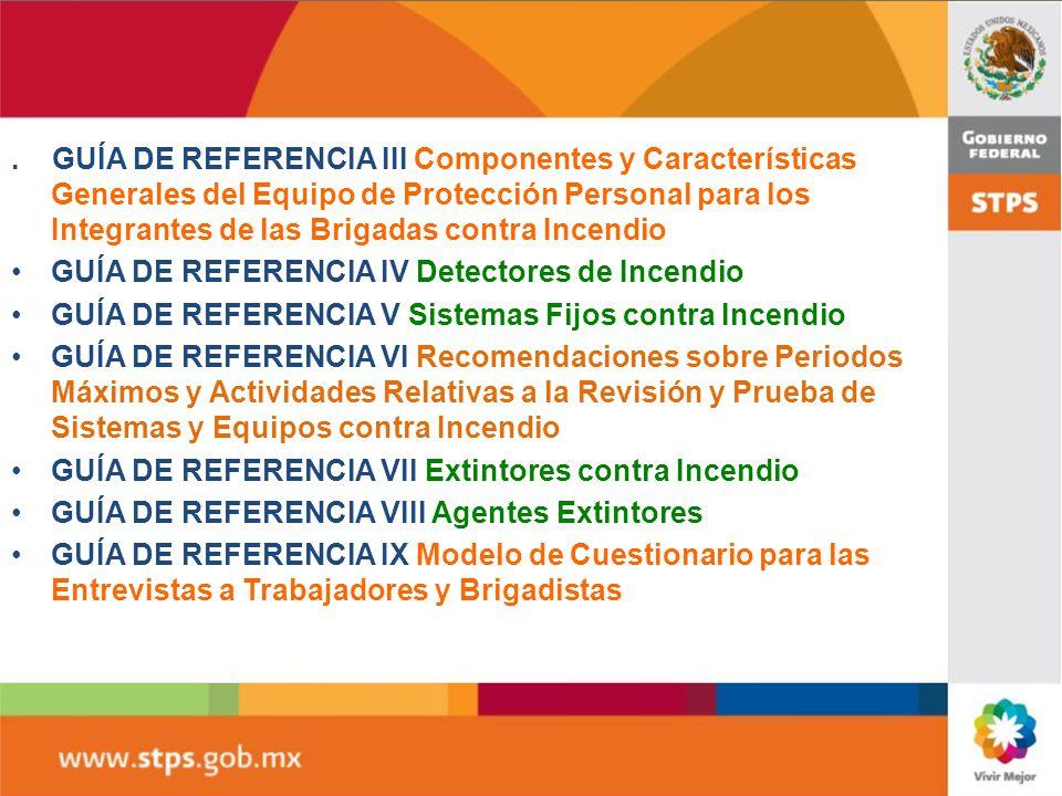 . GUÍA DE REFERENCIA III Componentes y Características Generales del Equipo de Protección Personal para los Integrantes de las Brigadas contra Incendio