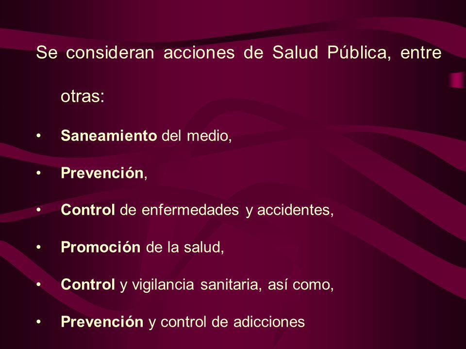 Se consideran acciones de Salud Pública, entre otras: