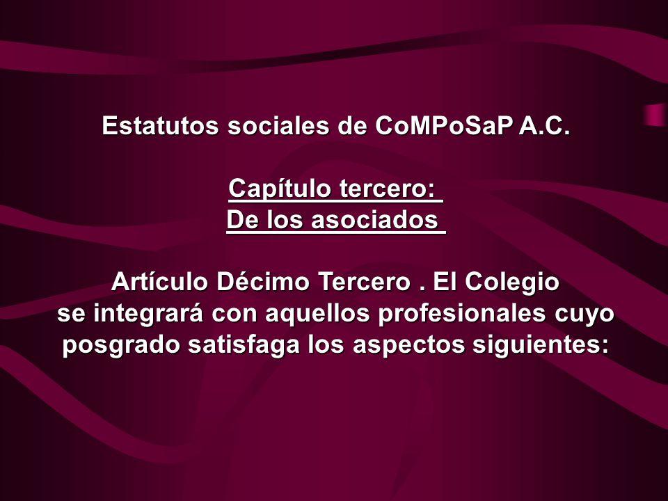 Estatutos sociales de CoMPoSaP A.C. Capítulo tercero: De los asociados