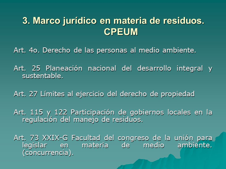 3. Marco jurídico en materia de residuos. CPEUM