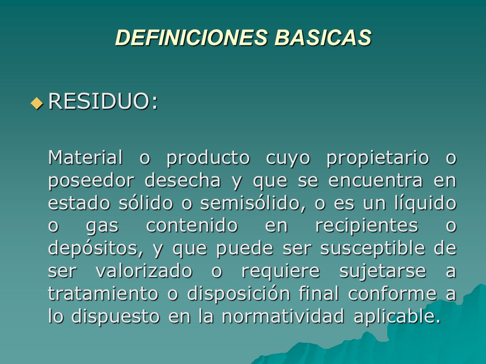 DEFINICIONES BASICAS RESIDUO: