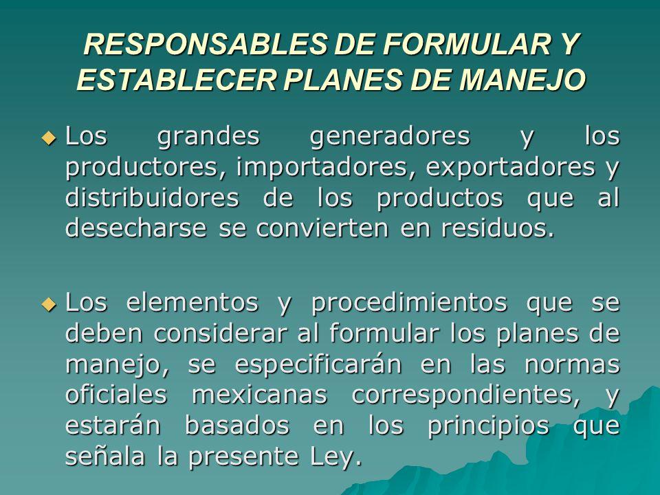 RESPONSABLES DE FORMULAR Y ESTABLECER PLANES DE MANEJO