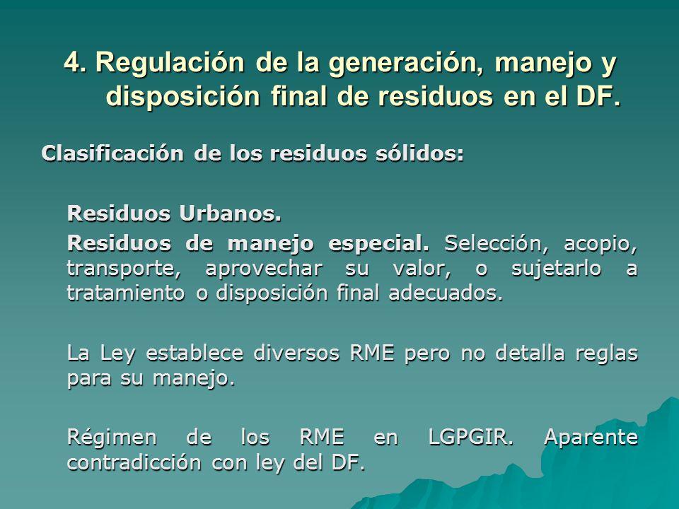 4. Regulación de la generación, manejo y disposición final de residuos en el DF.