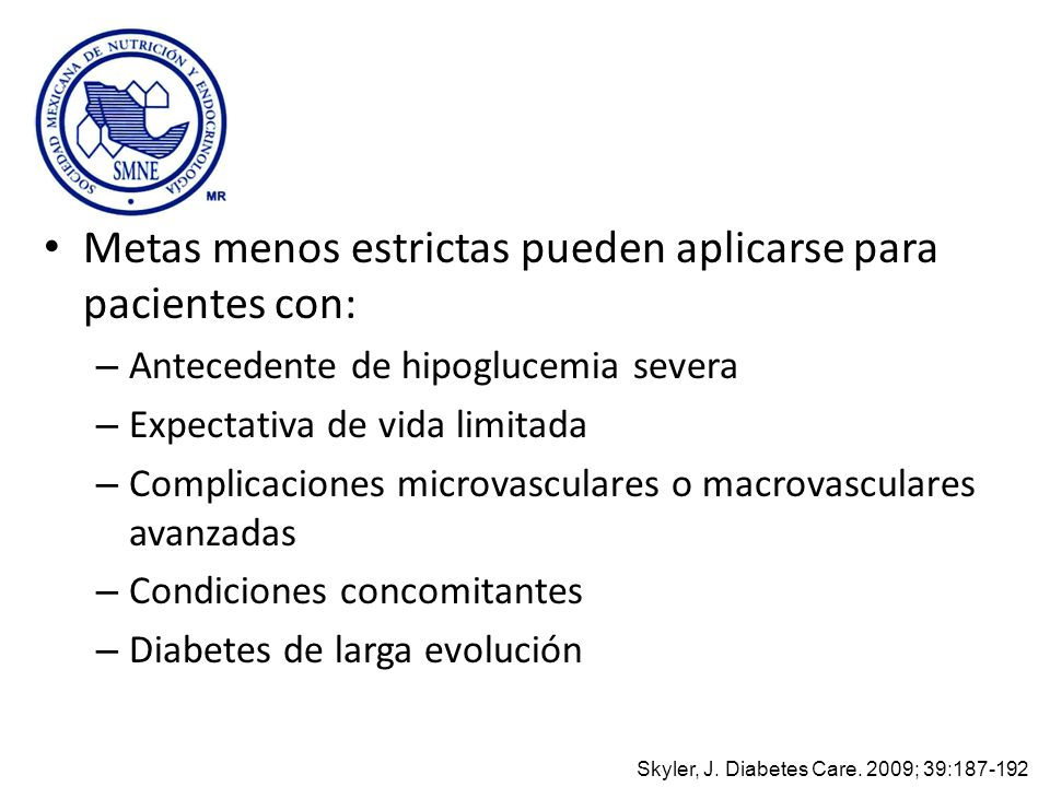 Metas menos estrictas pueden aplicarse para pacientes con: