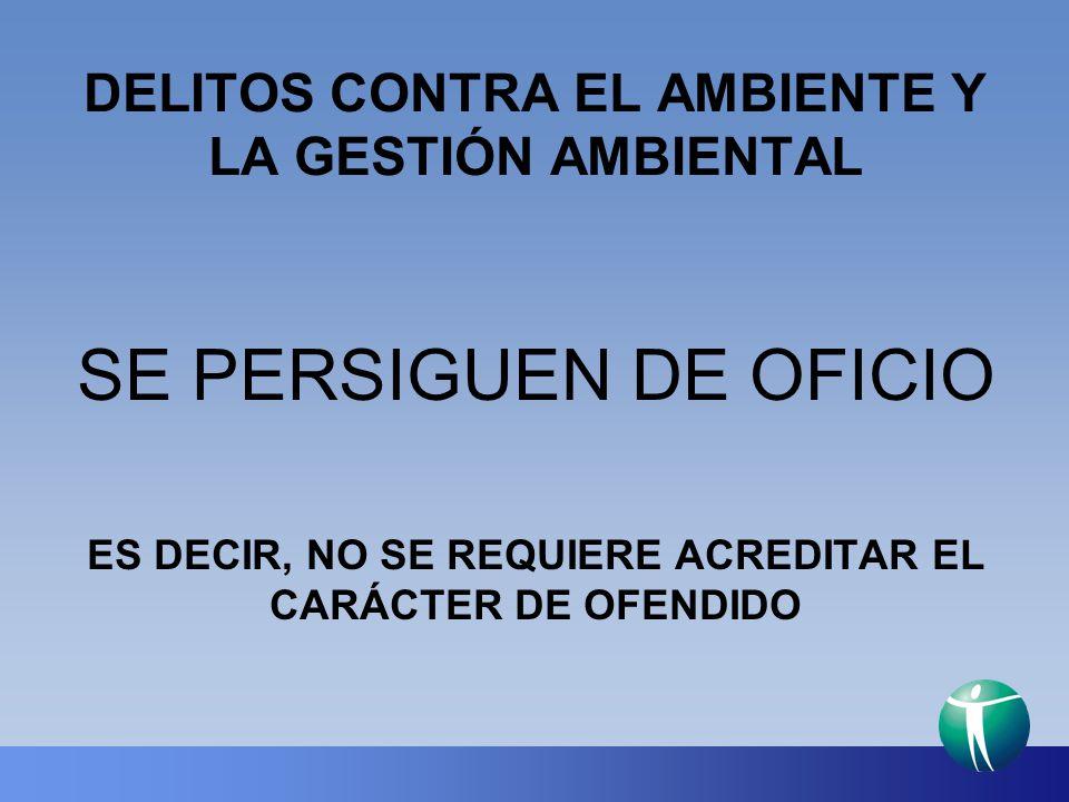 DELITOS CONTRA EL AMBIENTE Y LA GESTIÓN AMBIENTAL