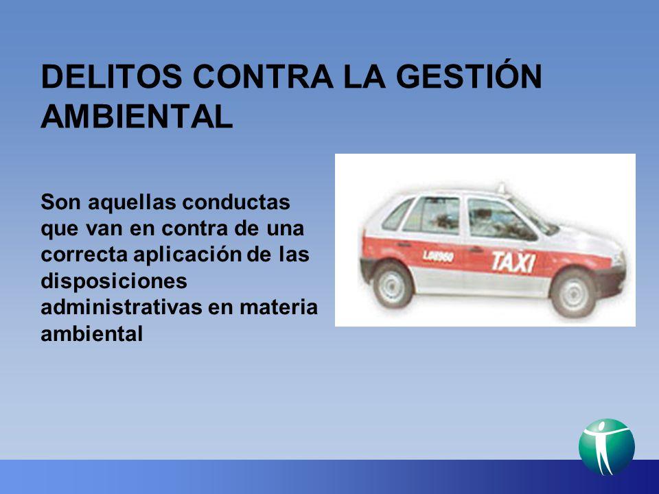 DELITOS CONTRA LA GESTIÓN AMBIENTAL