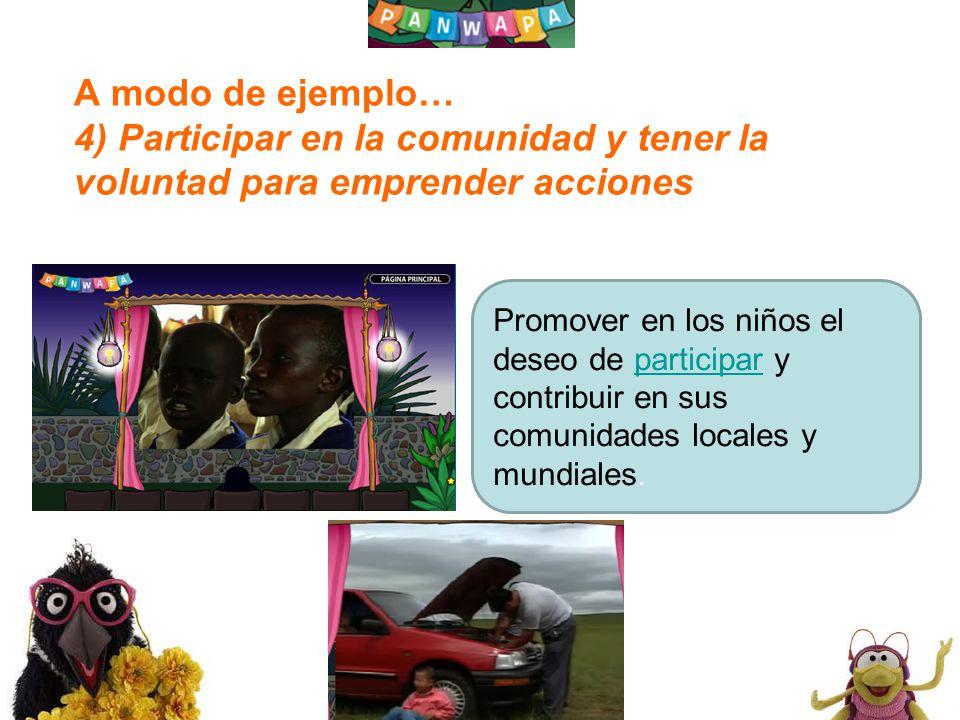 A modo de ejemplo… 4) Participar en la comunidad y tener la voluntad para emprender acciones