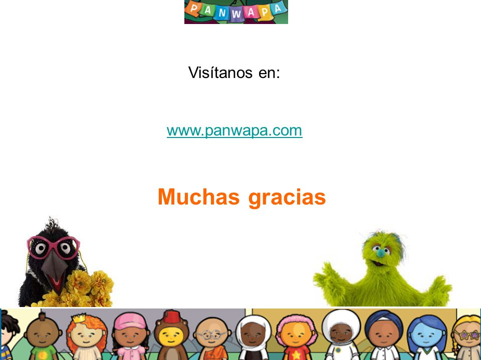 Visítanos en: www.panwapa.com Muchas gracias