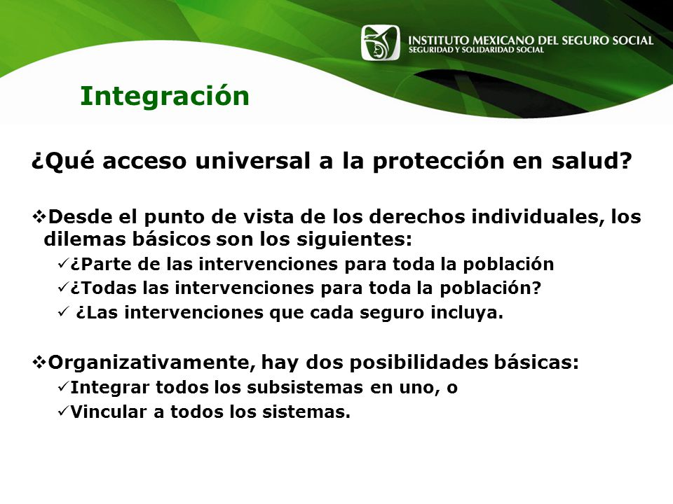 Integración ¿Qué acceso universal a la protección en salud