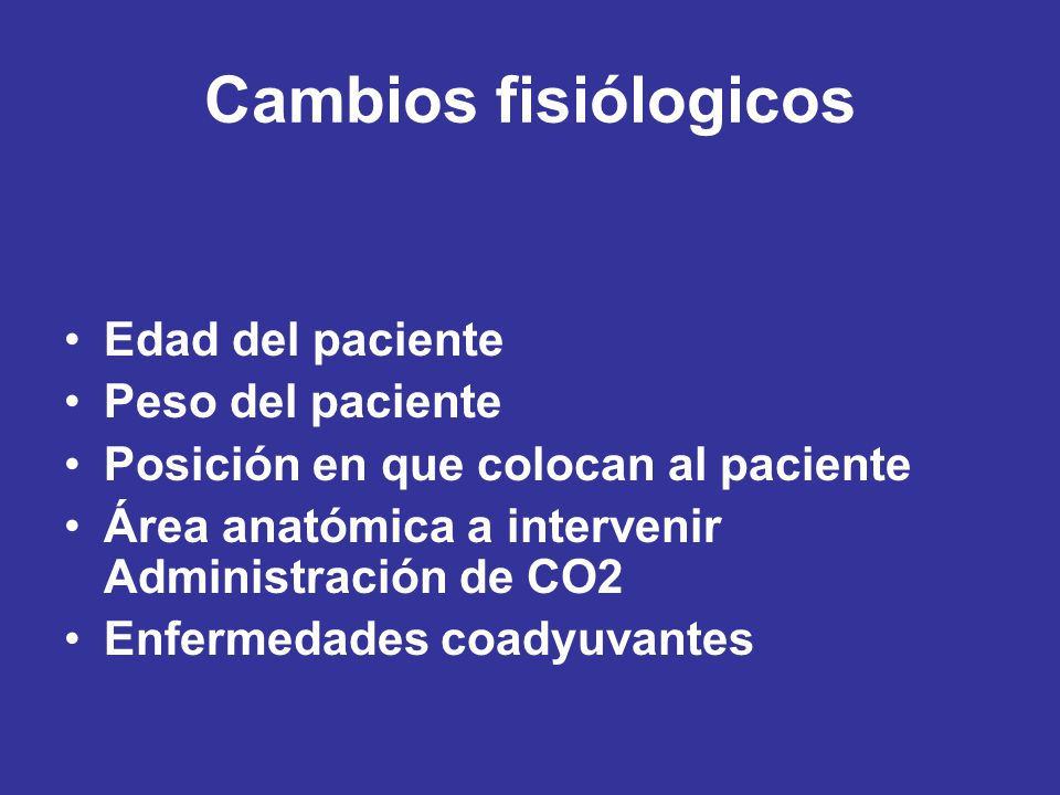 Cambios fisiólogicos Edad del paciente Peso del paciente