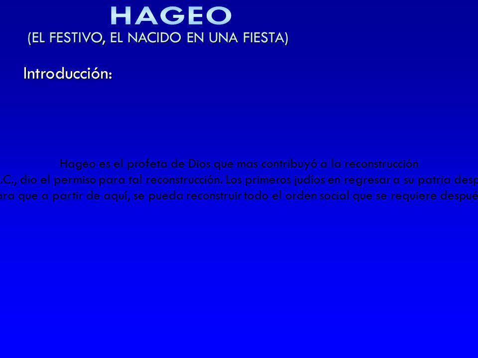 HAGEO Introducción: (EL FESTIVO, EL NACIDO EN UNA FIESTA)