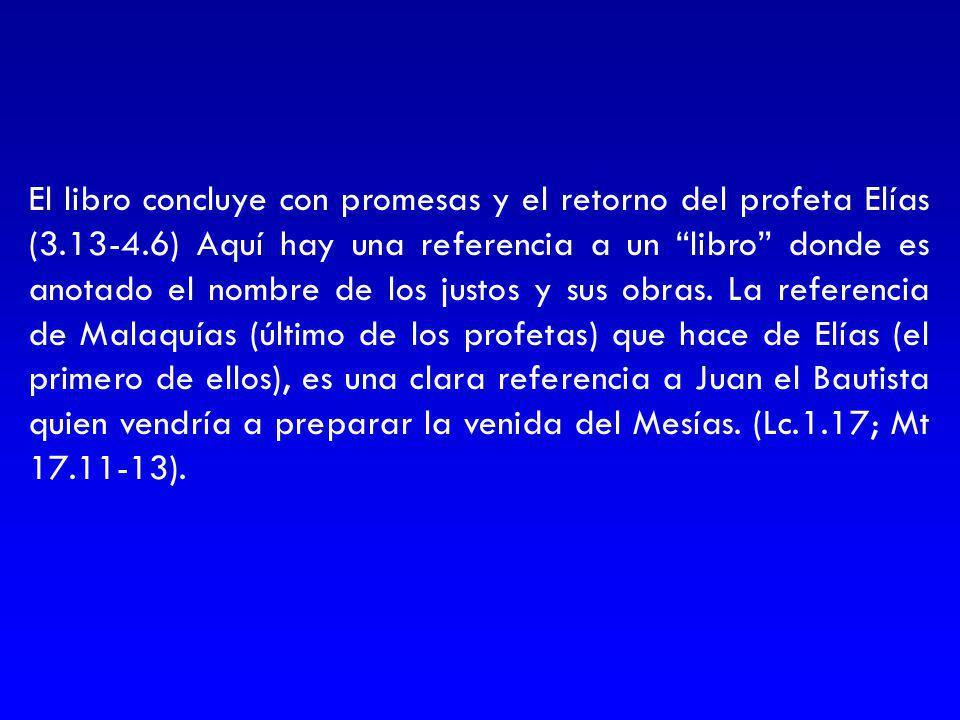 El libro concluye con promesas y el retorno del profeta Elías (3. 13-4
