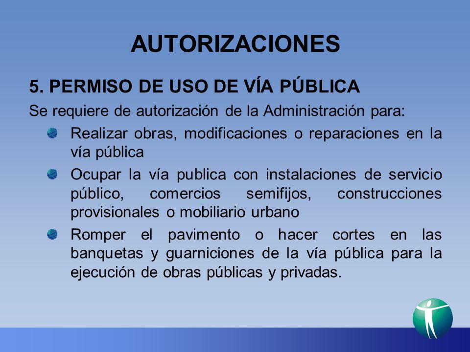 AUTORIZACIONES 5. PERMISO DE USO DE VÍA PÚBLICA