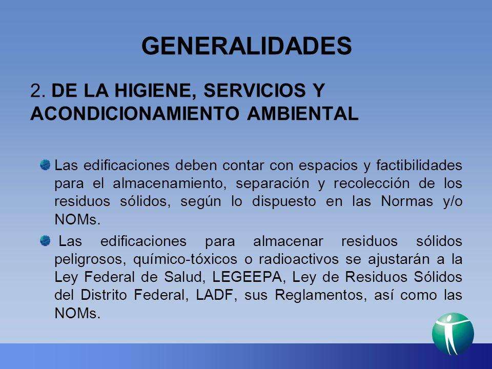 GENERALIDADES 2. DE LA HIGIENE, SERVICIOS Y ACONDICIONAMIENTO AMBIENTAL.