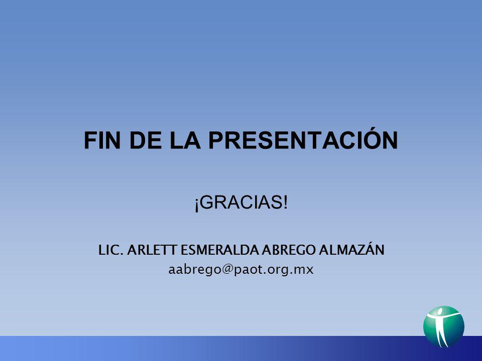 ¡GRACIAS! LIC. ARLETT ESMERALDA ABREGO ALMAZÁN aabrego@paot.org.mx