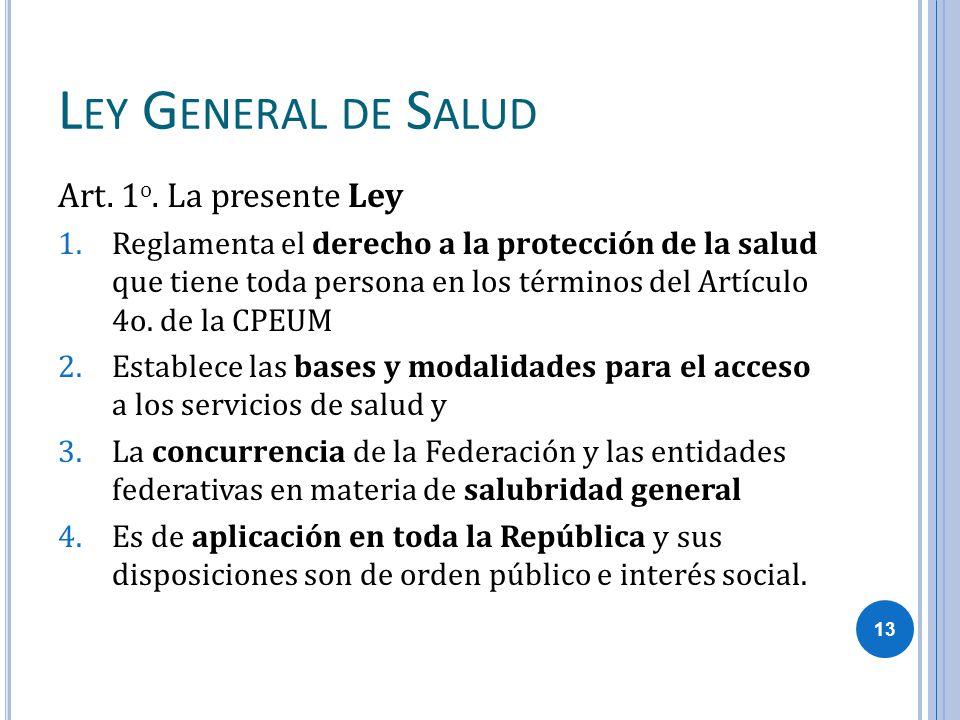 Ley General de Salud Art. 1o. La presente Ley