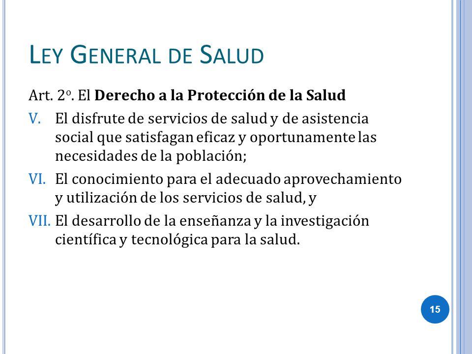 Ley General de Salud Art. 2o. El Derecho a la Protección de la Salud
