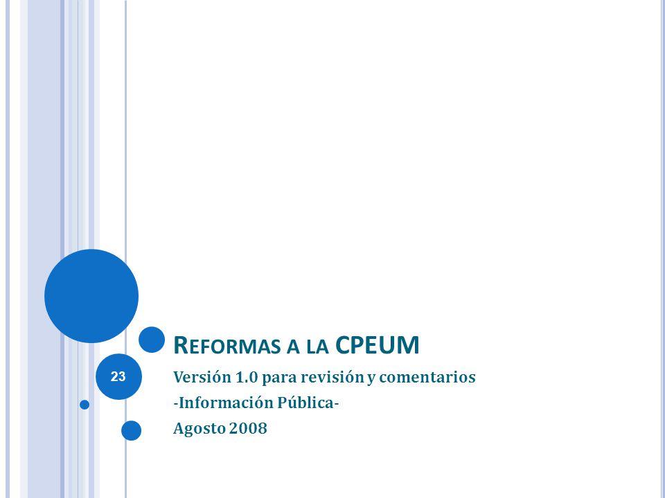 Reformas a la CPEUM Versión 1.0 para revisión y comentarios
