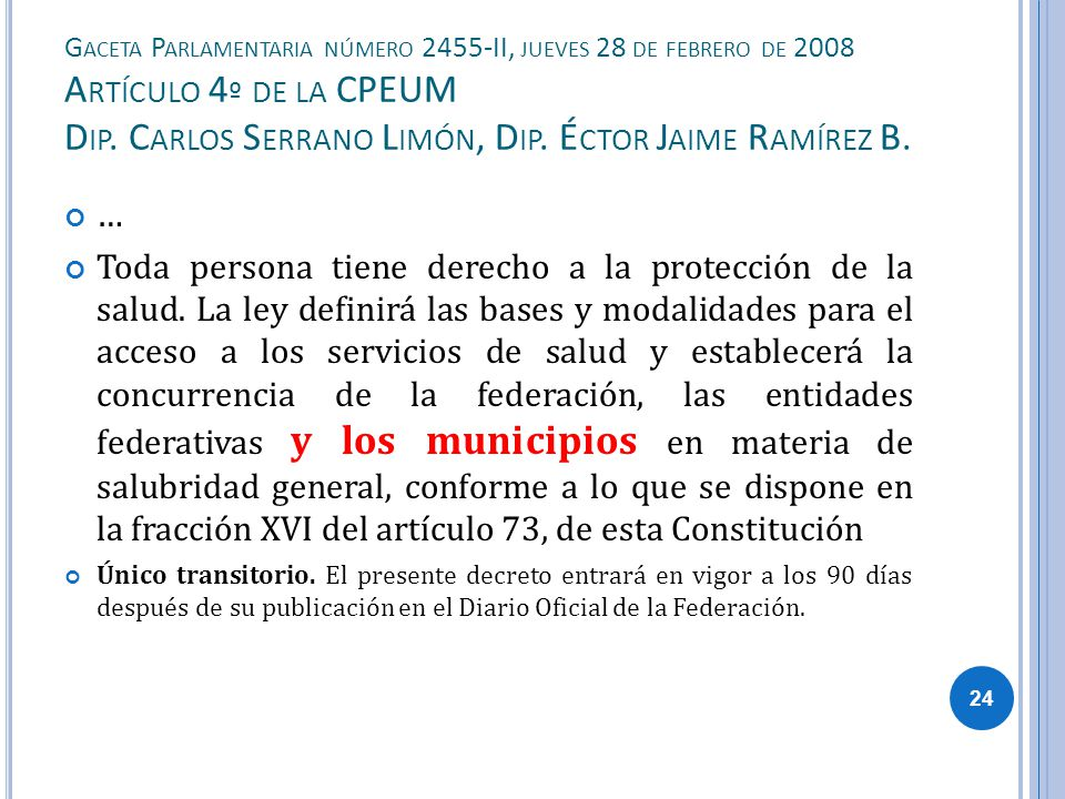 Gaceta Parlamentaria número 2455-II, jueves 28 de febrero de 2008 Artículo 4º de la CPEUM Dip. Carlos Serrano Limón, Dip. Éctor Jaime Ramírez B.