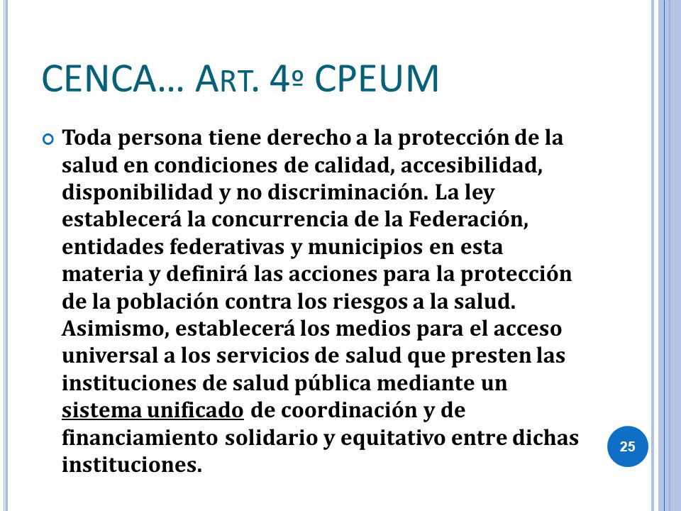 CENCA… Art. 4º CPEUM
