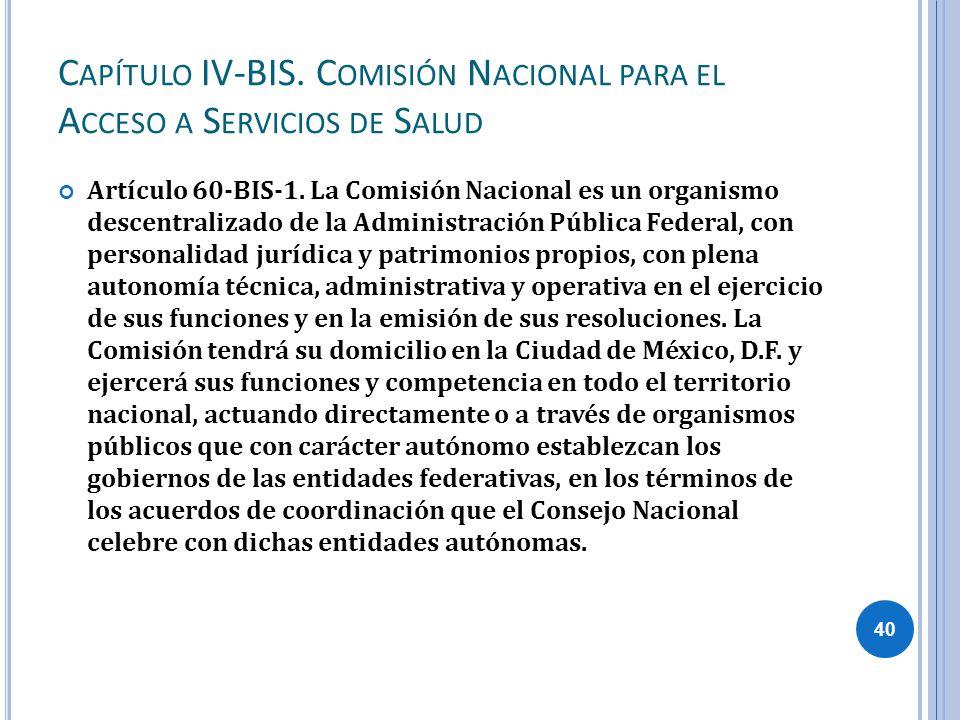 Capítulo IV-BIS. Comisión Nacional para el Acceso a Servicios de Salud