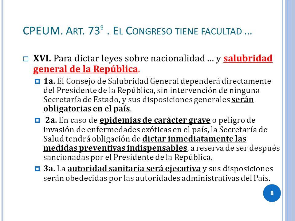 CPEUM. Art. 73º . El Congreso tiene facultad …