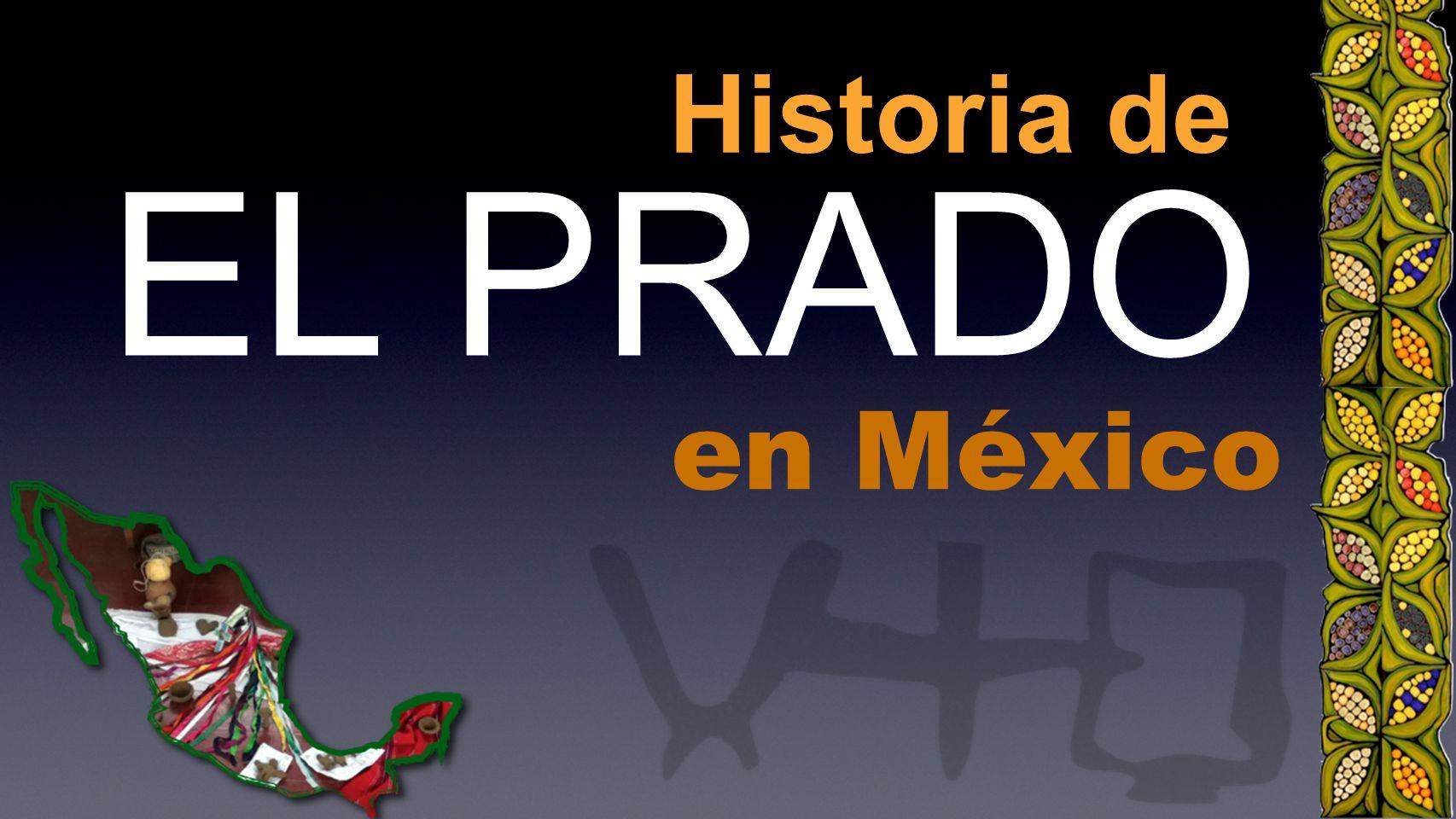 Historia de EL PRADO en México