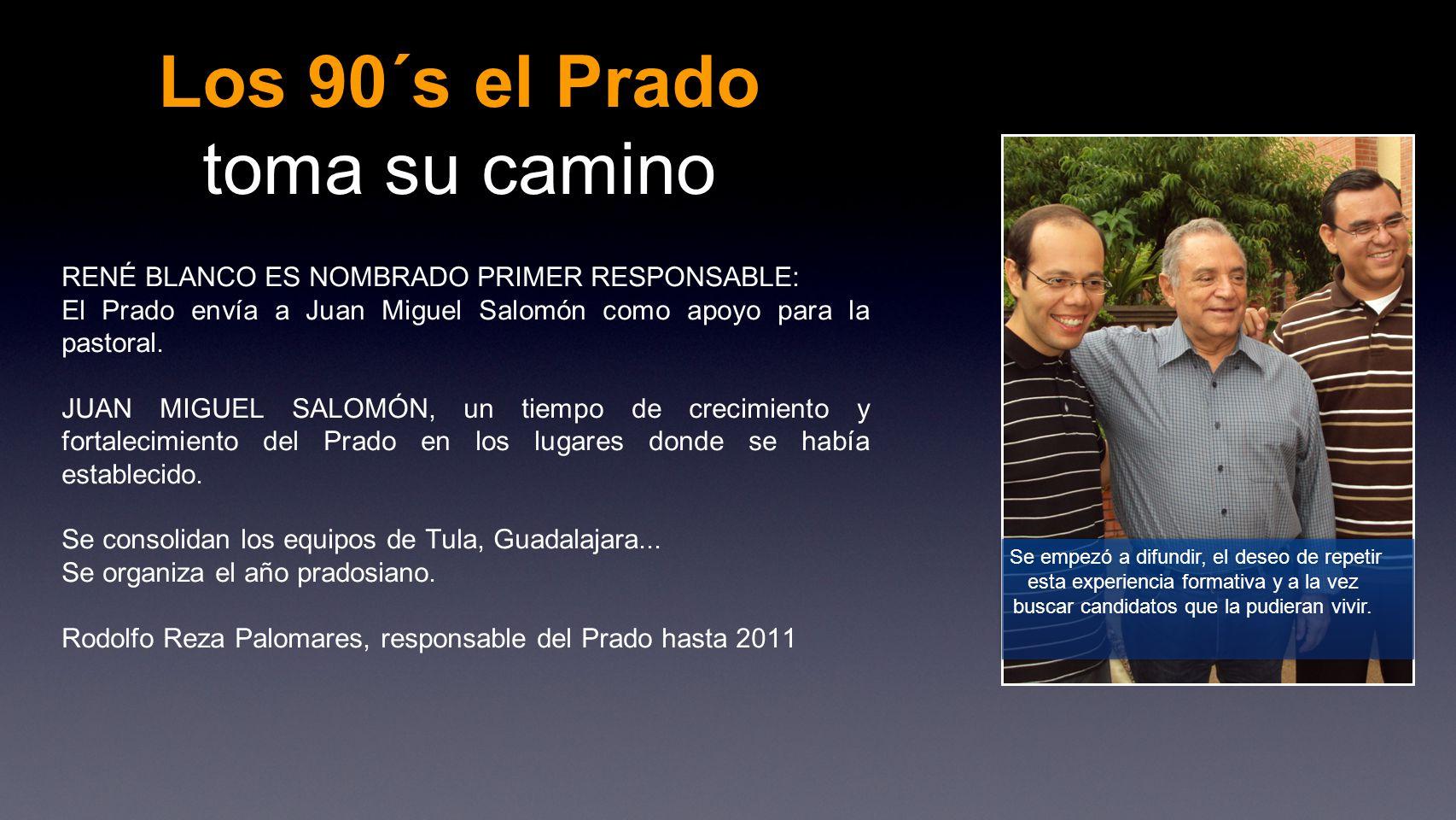 Los 90´s el Prado toma su camino
