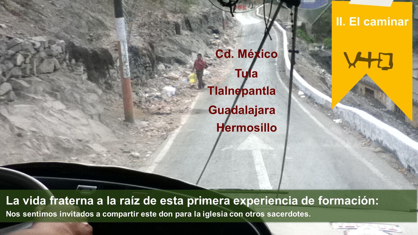 II. El caminar Cd. México Tula Tlalnepantla Guadalajara Hermosillo