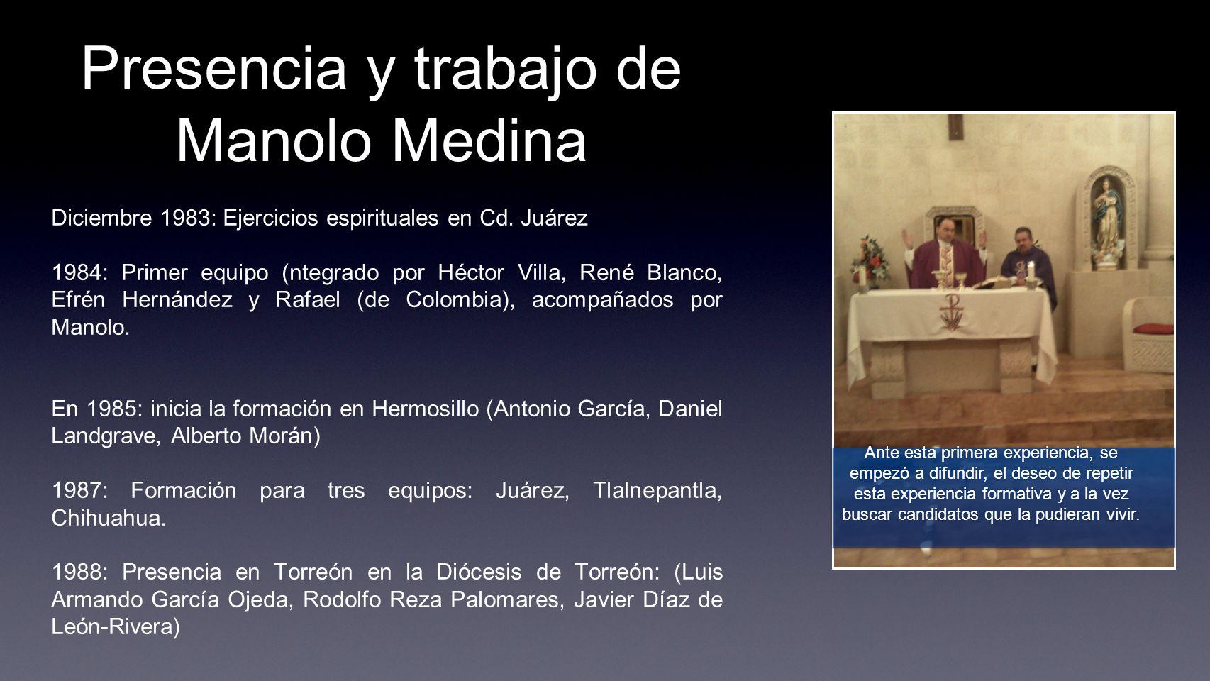 Presencia y trabajo de Manolo Medina